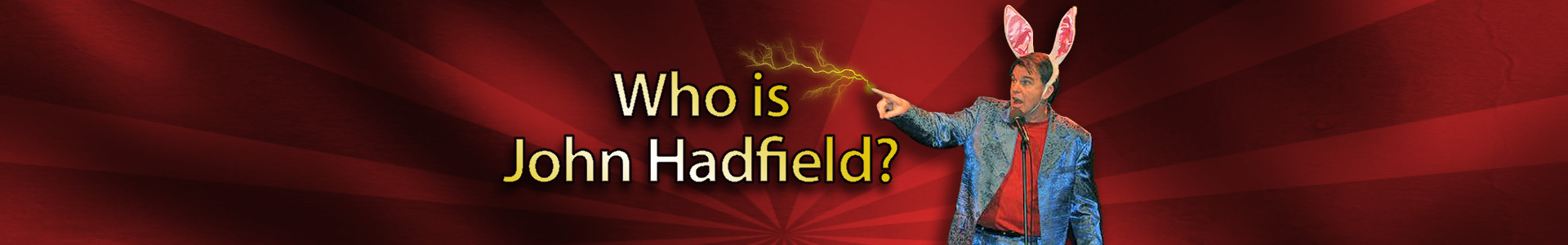 Meet John Hadfield